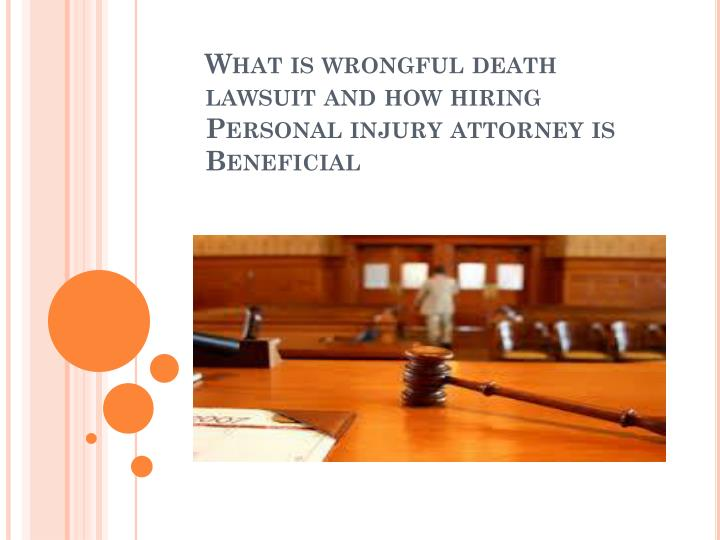 what is wrongful death lawsuit and how hiring personal injury attorney is beneficial n.