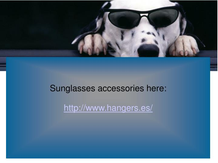 Sunglasses accessories here: