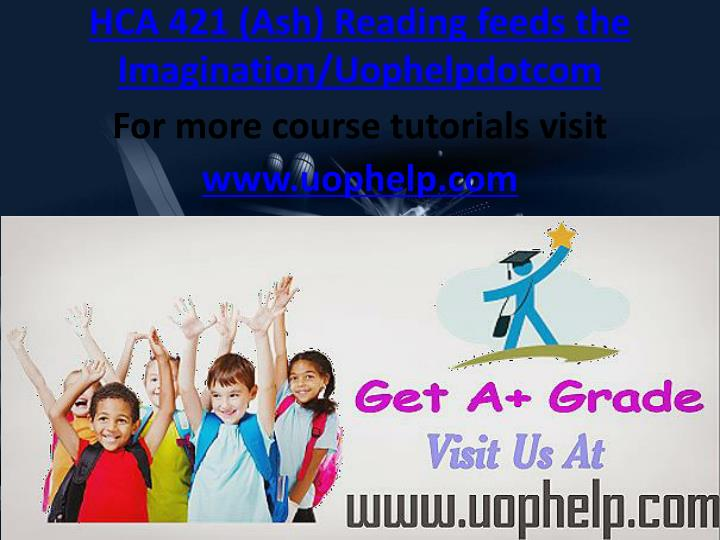 hca 421 ash reading feeds the imagination uophelpdotcom