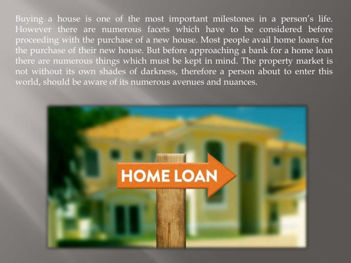 Buying a house is one of the most important milestones in a person's life. However there are numer...