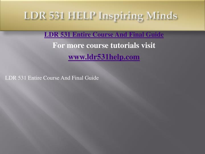 Ldr 531 help inspiring minds1