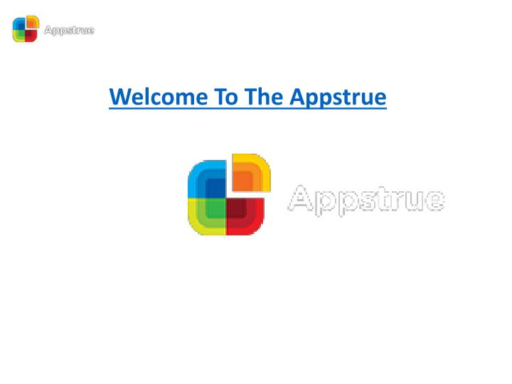 Welcome to the appstrue