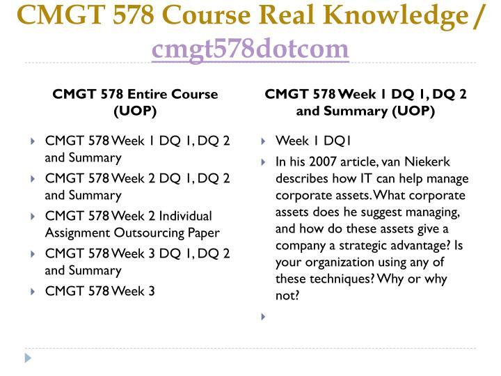 cmgt578 week2 assignment Cmgt 578 week 2 individual assignment it outsourcing write a 3- to 5-page paper that discusses the various aspects of outsourcing the it function from an organization address the following questions in your p.
