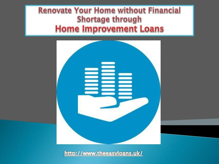 Renovate Your Home without Financial Shortage through