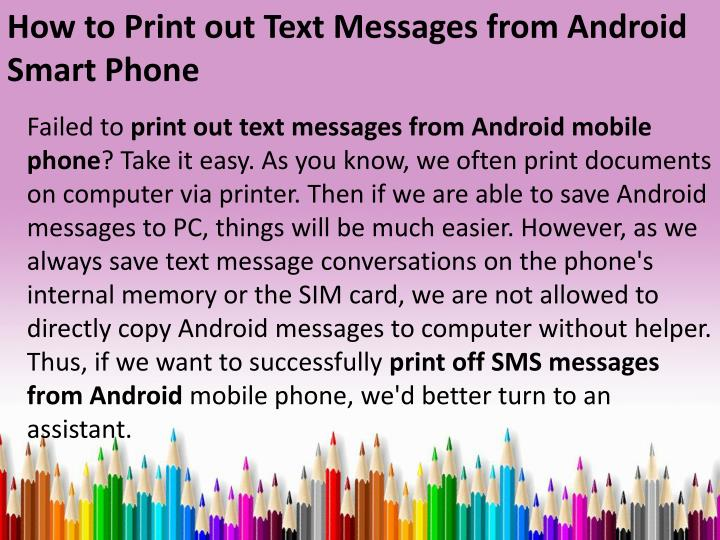 PPT - How to Print out Text Messages from Android Smart
