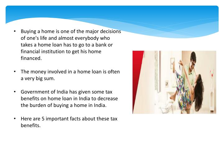 PPT - 5 Important facts on home loan tax benefits in India PowerPoint Presentation - ID:7355690
