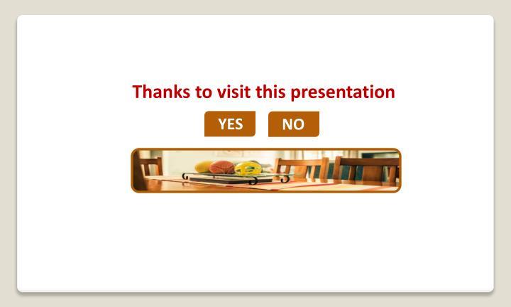 Thanks to visit this presentation