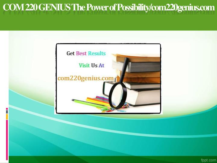 Com 220 genius the power of possibility com220genius com