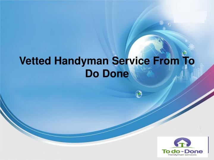 vetted handyman service from to do done n.