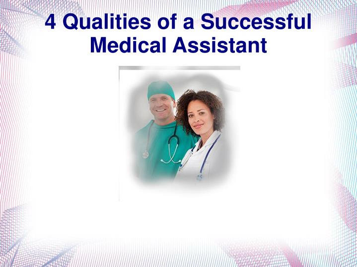 4 qualities of a successful medical assistant