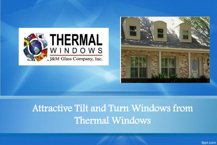 attractive tilt and turn windows from thermal windows n.