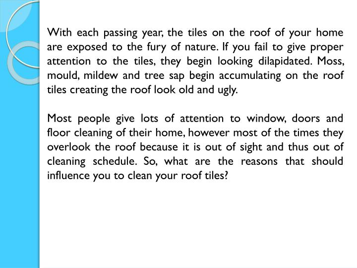 With each passing year, the tiles on the roof of your home are exposed to the fury of nature. If you...