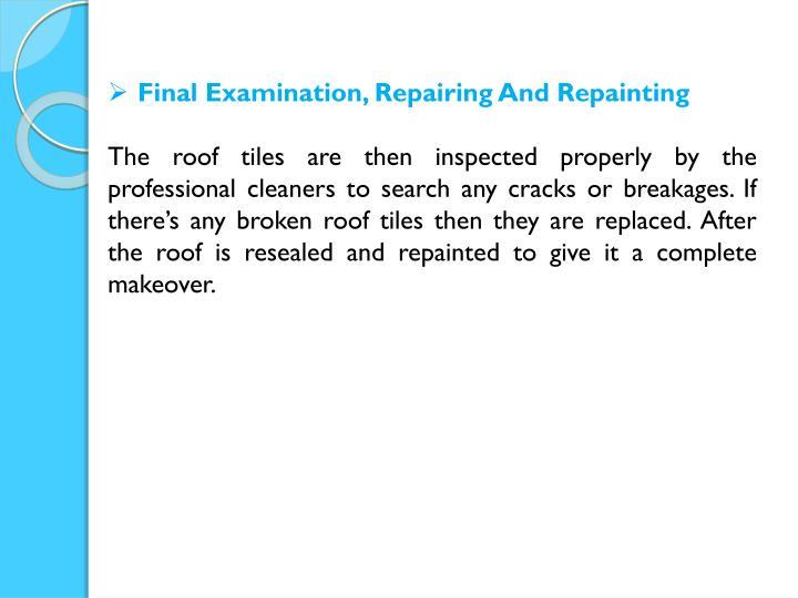 Final Examination, Repairing And Repainting