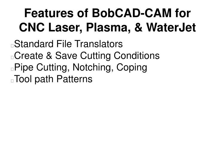 Features of BobCAD-CAM for CNC Laser, Plasma, & WaterJet
