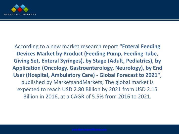 top report enteral feeding devices market global Enteral feeding devices market by product type - enteral feeding tubes-nasoenteric feeding tubes, oroenteric feeding tubes, enterostomy tubes giving sets, enteral feeding pumps, administration reservoirs, enteral syringes, others by marketdataforecastcom.