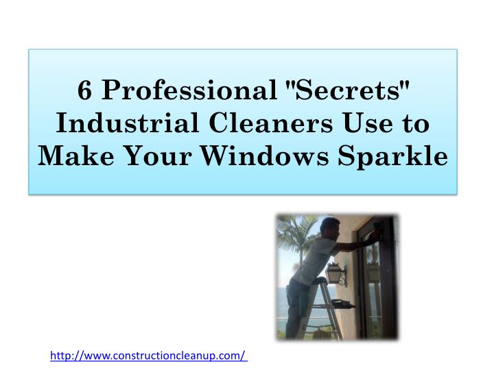 6 professional secrets industrial cleaners use to make your windows sparkle n.