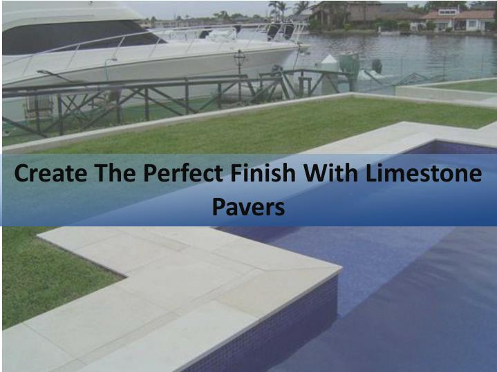 Create The Perfect Finish With Limestone