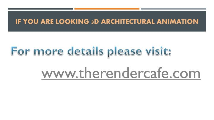 If You are looking 3d Architectural animation