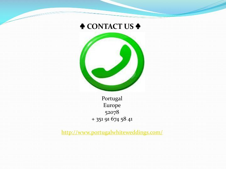 ♣ CONTACT US ♣