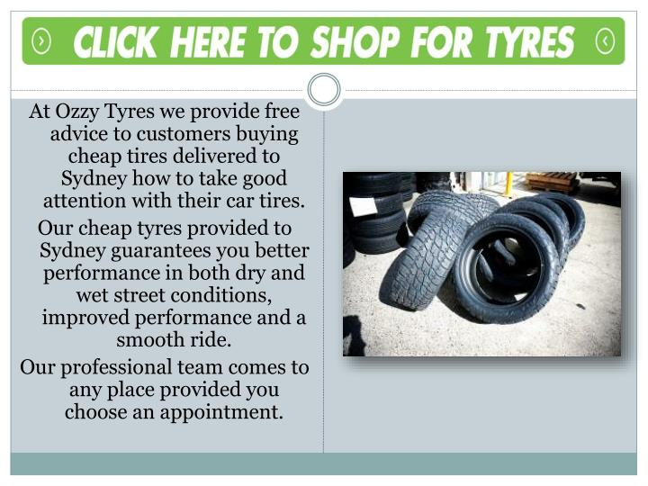 At Ozzy Tyres we provide free advice to customers buying cheap tires delivered to Sydney how to take good attention with their car tires.