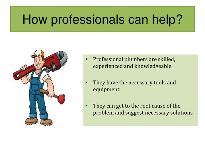 How professionals can help?