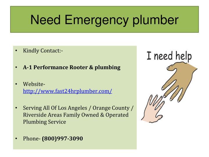 Need Emergency plumber