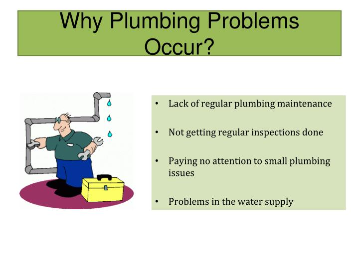 Why Plumbing Problems Occur?