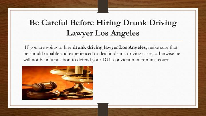 Be careful before hiring drunk driving lawyer los angeles