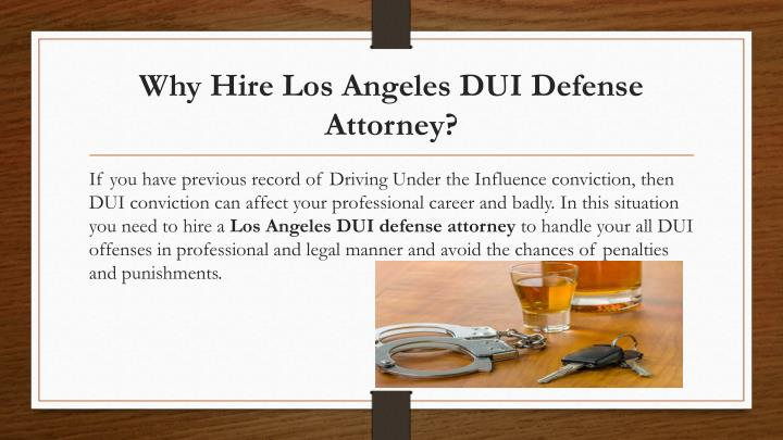 Why hire los angeles dui defense attorney