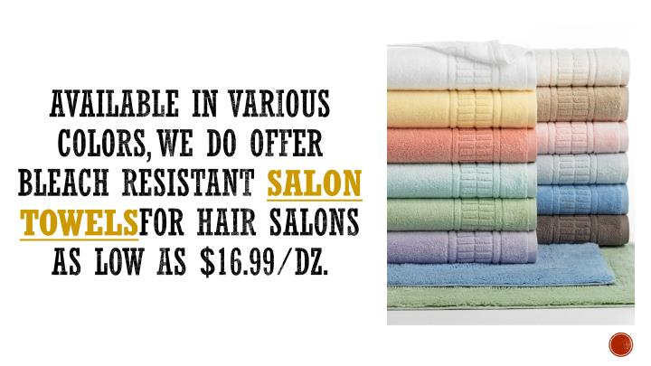 Available in various colors, We do offer bleach resistant
