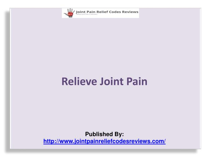 relieve joint pain published by http www jointpainreliefcodesreviews com n.