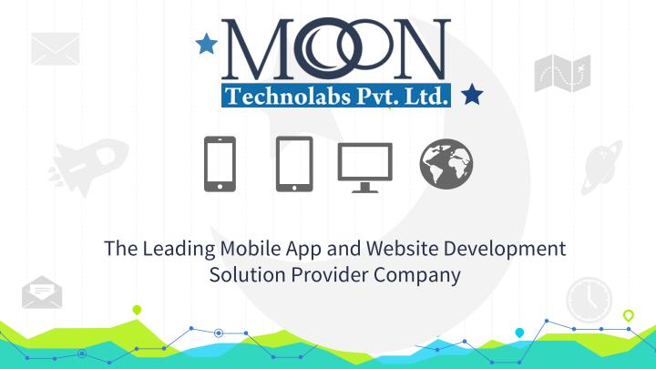the leading mobile app and website development solution provider company n.