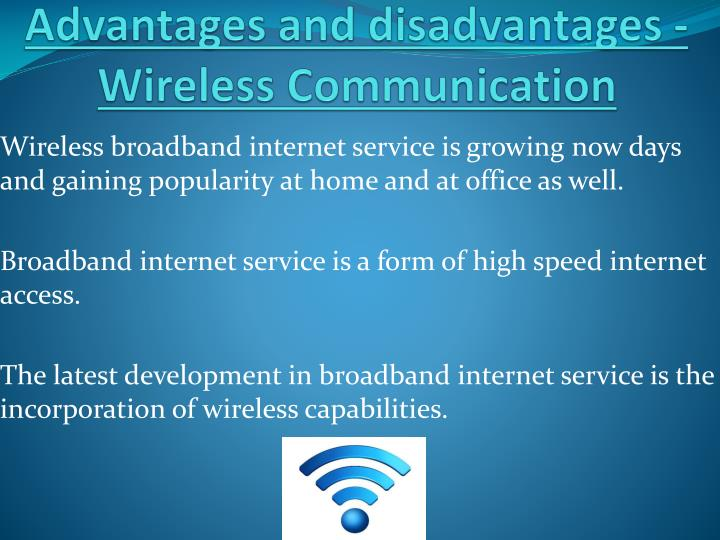 Advantages and disadvantages wireless communication