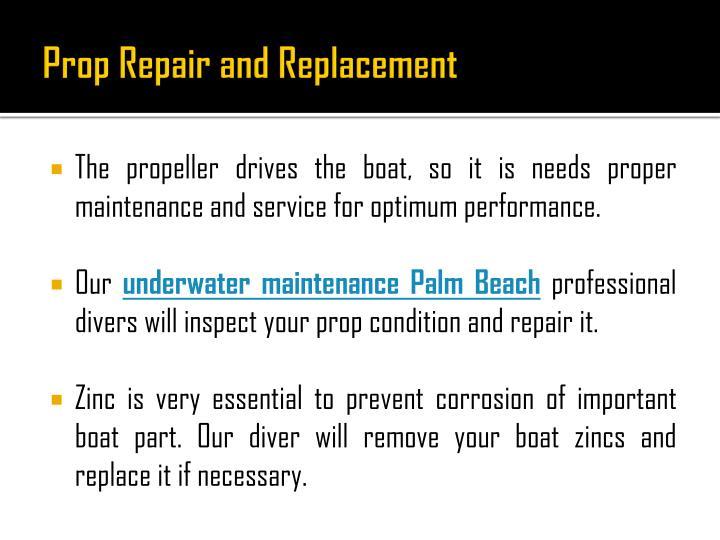 Prop Repair and Replacement