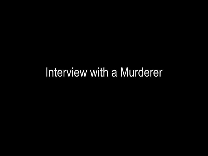 interview with a murderer n.