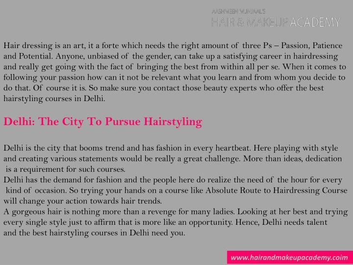 Hair dressing is an art, it a forte which needs the right amount of three Ps – Passion, Patience