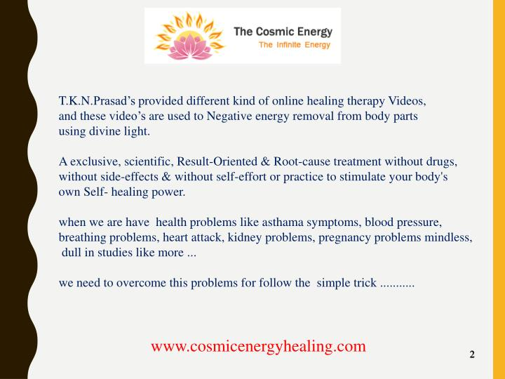 T.K.N.Prasad's provided different kind of online healing therapy Videos,