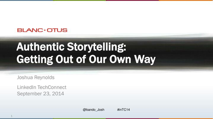authentic storytelling getting out of our own way n.