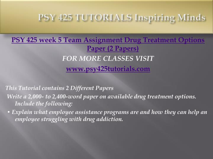 psy 425 drug profile paper Write a 1,050- to 1,400-word paper in which youidentify abused substances and their various effects include thefollowing.