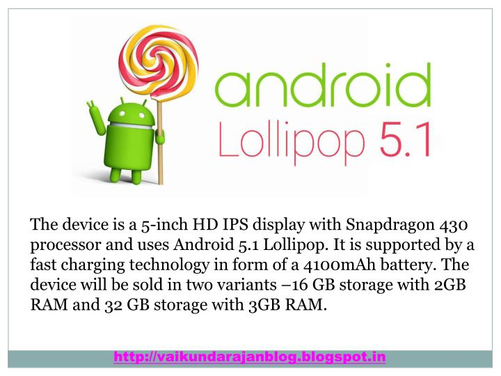 The device is a 5-inch HD IPS display with Snapdragon 430 processor and uses Android 5.1 Lollipop. I...