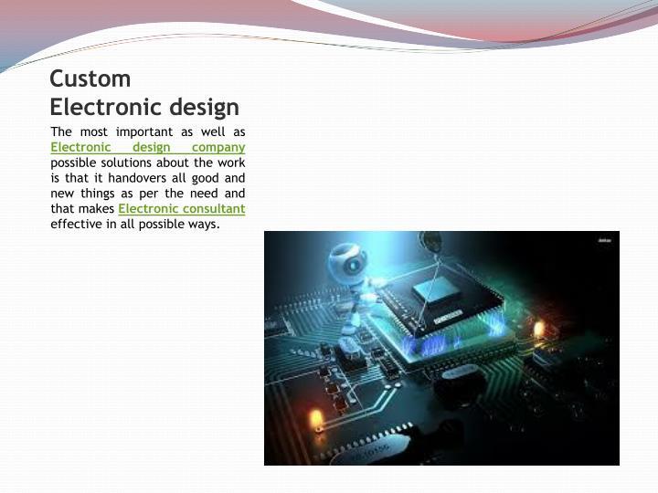 Custom electronic design