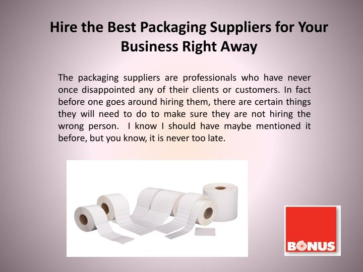 Hire the Best Packaging Suppliers for Your Business Right Away