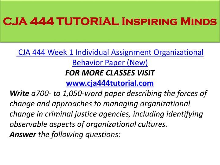 cja 444 organizational behavior Cja 444 week 1 individual assignment organizational behavior paper  cja 444 week 1 individual assignment organizational behavior paper (new) .
