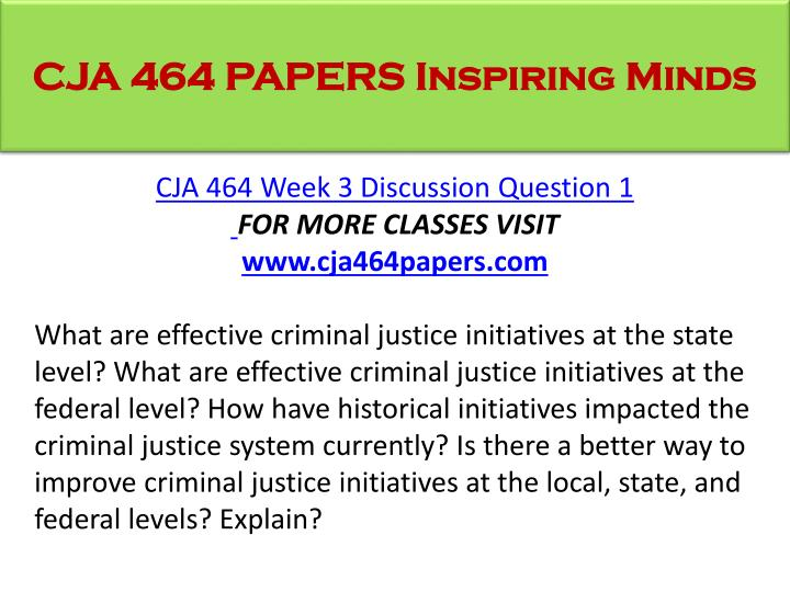 what are effective criminal justice initiatives at the federal level Effective strategies in justice level information integration initiatives are presented the three cases are exemplary examples of integration in the criminal.