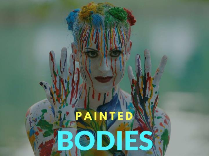 painted bodies n.