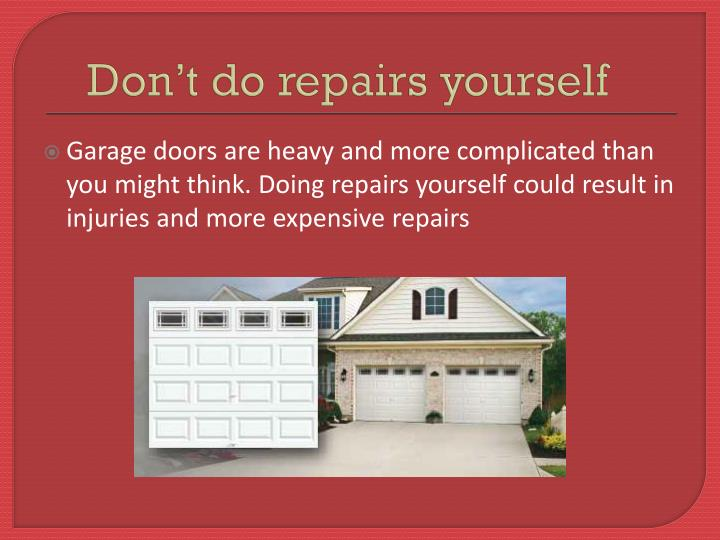 Don't do repairs yourself