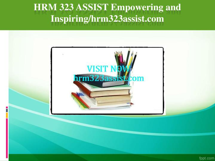Hrm 323 assist empowering and inspiring hrm323assist com