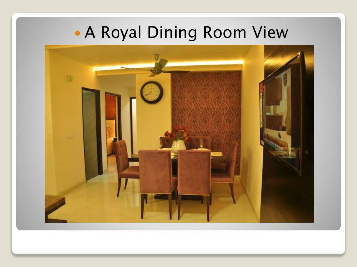 A Royal Dining Room View