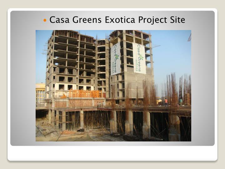 Casa Greens Exotica Project Site