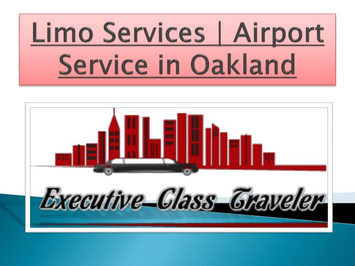 limo services airport service in oakland n.